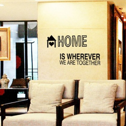 """Home Is Wherever We Are Together"" Wall Sticker- TY5304"